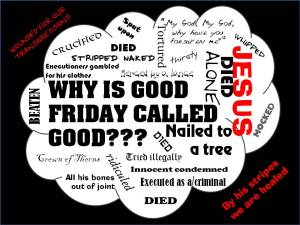 Why is Good Friday called good